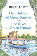 The Children of Green Knowe & The River at Green Knowe