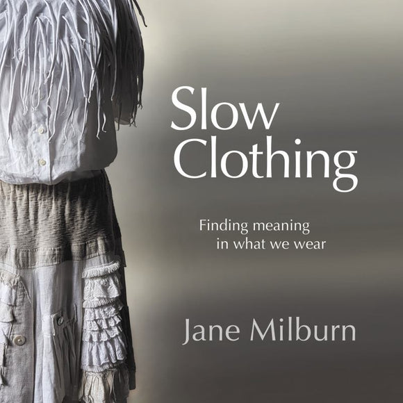Slow Clothing: Finding Meaning in What We Wear