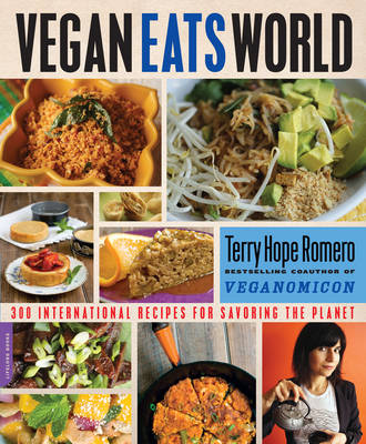 Vegan Eats World - 300 International Recipes for Savoring the Planet