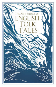 The Anthology of English Folk Tales: The Anthology of English Folk Tales