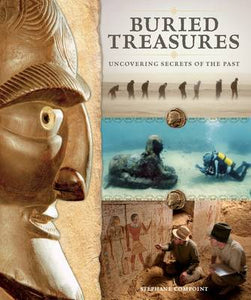 Buried Treasures: Uncovering Secrets of the Past
