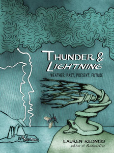 Thunder & Lightning : Weather Past, Present, Future