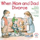 When Mom and Dad Divorce  (Elf-help Books for Kids)