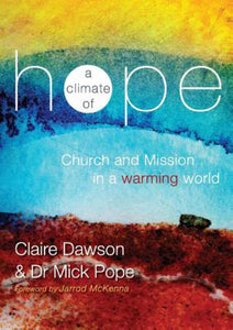 Climate of Hope, A: Church And Mission in a Warming World