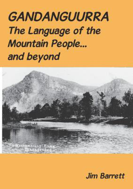 Gandanguurra: The Language of the Mountain People - and Beyond
