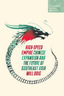 High-Speed Empire - Chinese Expansion and the Future of Southeast Asia