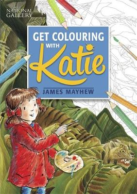 Get Colouring With Katie: a National Gallery Book