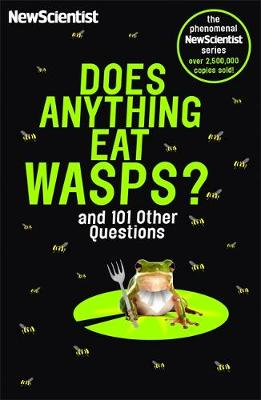Does Anything Eat Wasps : And 101 Other Questions