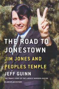 The Road to Jonestown -Jim Jones and Peoples Temple