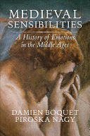 Medieval Sensibilities - A History of Emotions in the Middle Ages