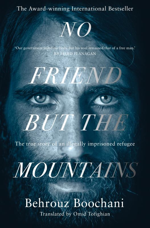 No Friend but the Mountains - The True Story of an Illegally Imprisoned Refugee