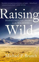 Raising Wild - Dispatches from a Home in the Wilderness