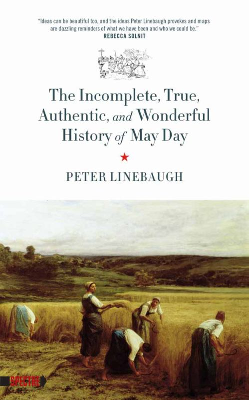 The Incomplete, True, Authentic and Wonderful History of May Day  Authentic  True Incomplete