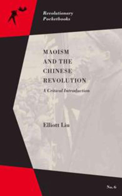 Maoism and the Chinese Revolution - A Critical Introduction