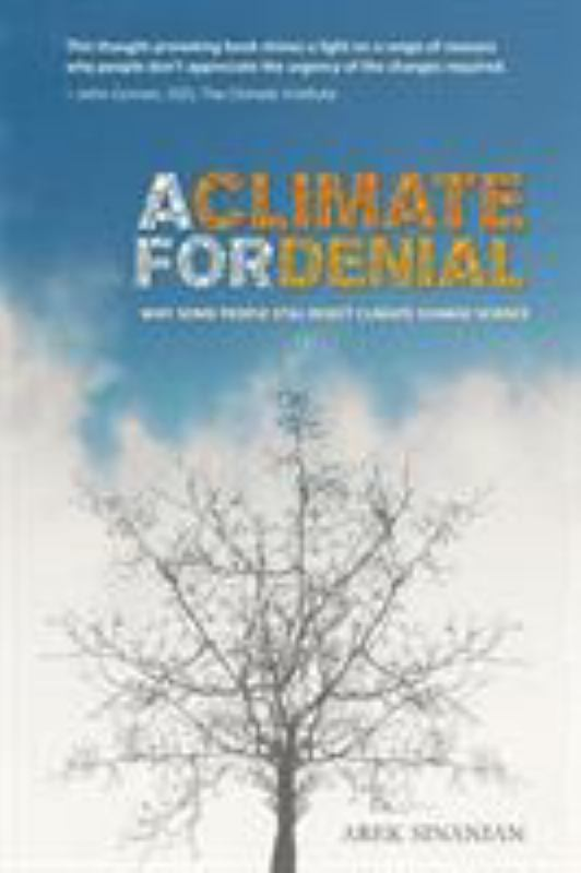 A Climate for Denial: Why Some People Still Reject Climate Change Science