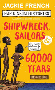 Fair Dinkum Histories #1: Shipwreck, Sailors and 60000 Years