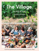 The Village: Good Food, Gardening & Nourishing Traditions to Feed Your Village