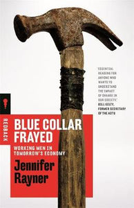 Blue Collar Frayed: Working Men in Tomorrow's Economy