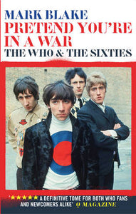 Pretend You're in a War - The Who and the Sixties