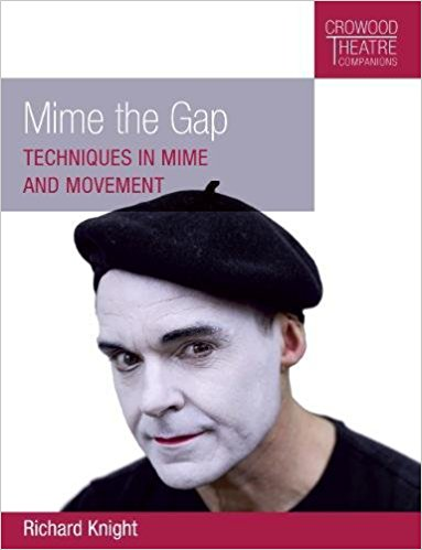 Mime the Gap - Techniques in Mime and Movement