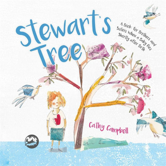 Stewart's Tree - A Book for Brothers and Sisters When a Baby Dies Shortly after Birth