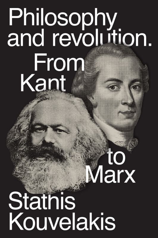 Philosophy and Revolution - From Kant to Marx