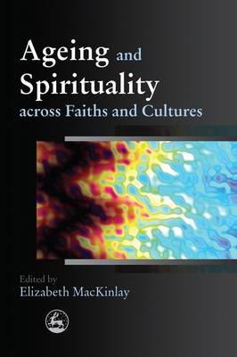 Ageing and Spirituality Across Faiths and Cultures