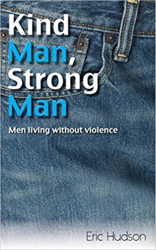 Kind Man, Strong Man - Men Living Without Violence