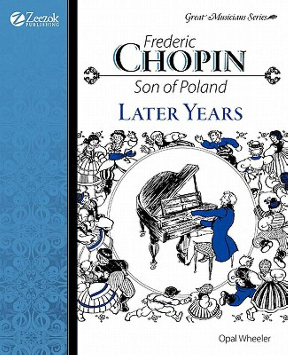 Frederic Chopin: Son of Poland Later Years