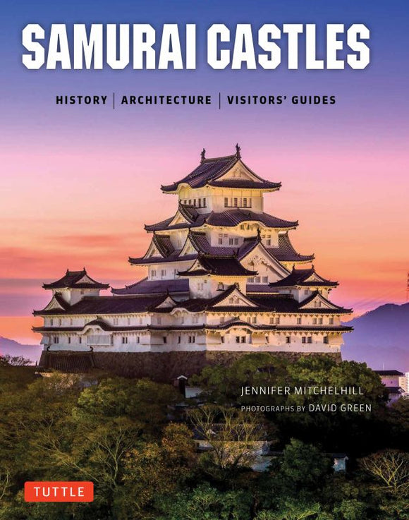 Samurai Castles 'History / Architecture / Visitors Guides'