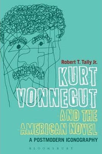 Kurt Vonnegut and the American Novel: A Postmodern Iconography