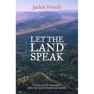 Let the Land Speak: How the Land Shaped Our Nation