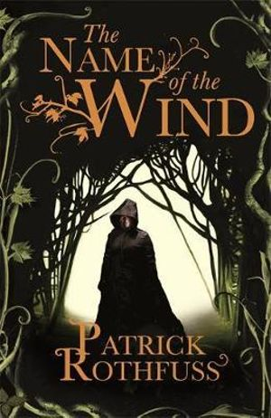 The Name of the Wind (#1 The Kingkiller Chronicle)