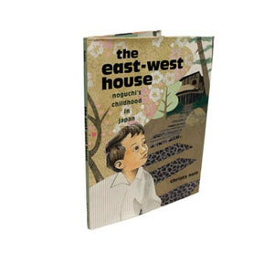 The East-West House: Noguchi's Childhood in Japan