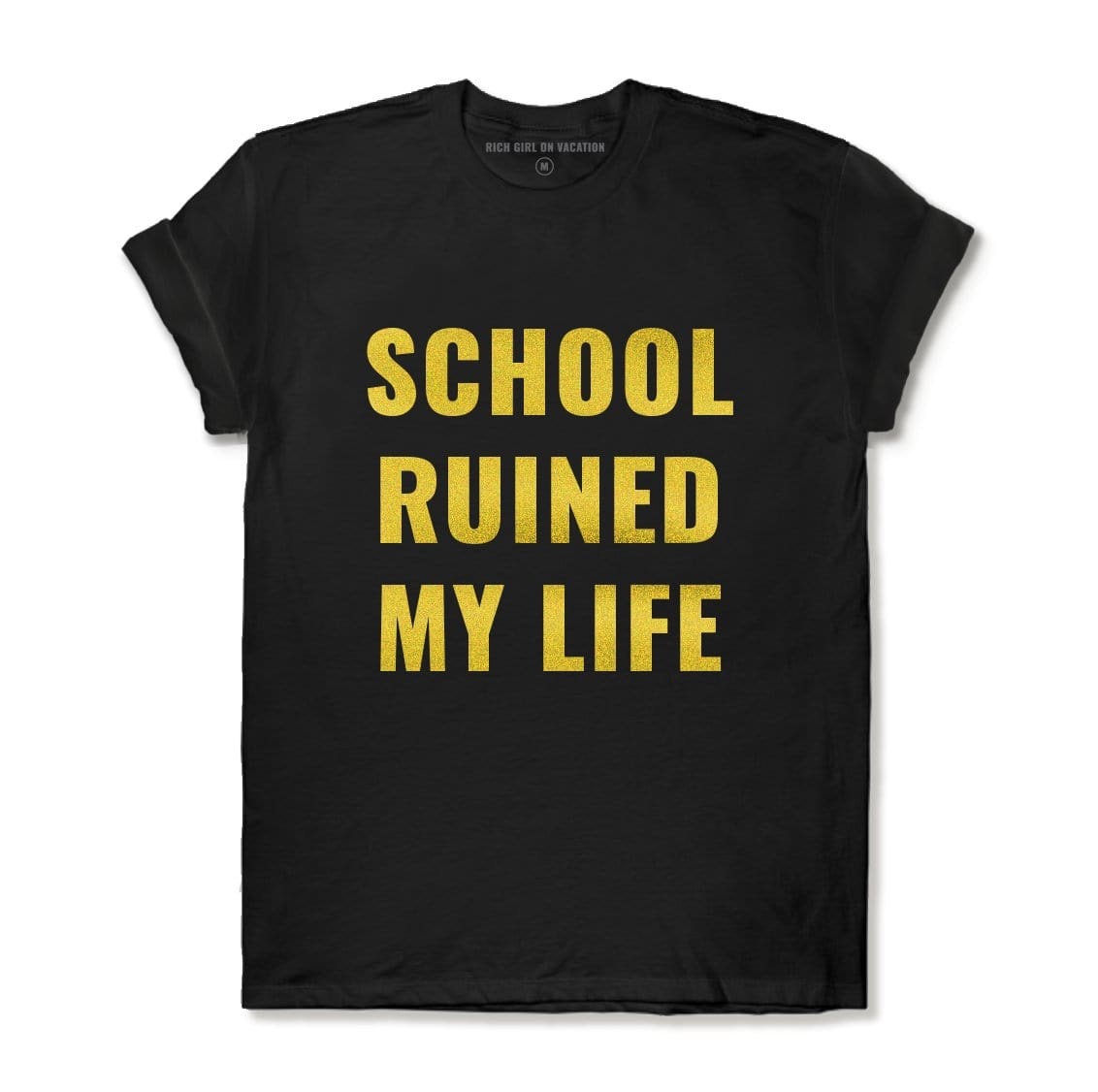SCHOOL RUINED MY LIFE - BLACK
