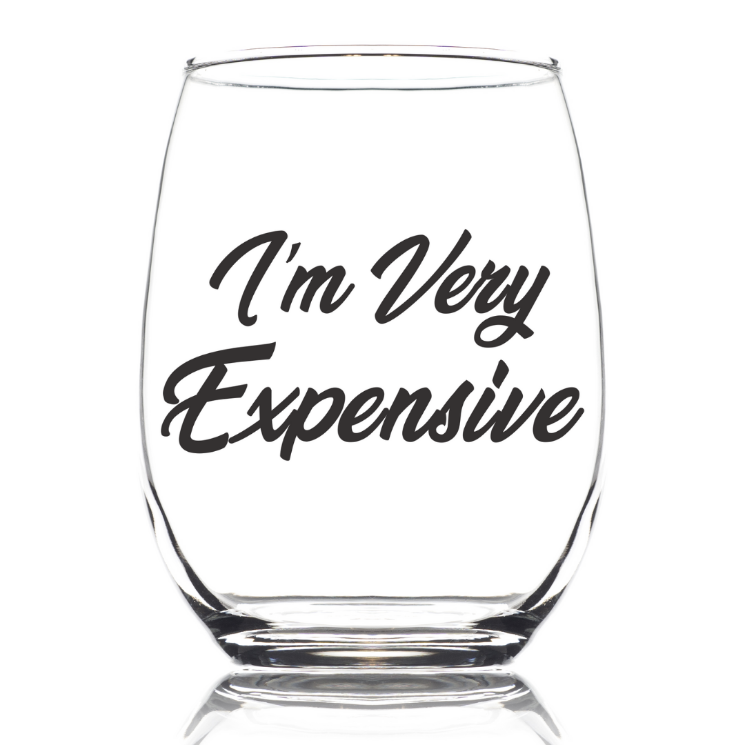 I'M VERY EXPENSIVE