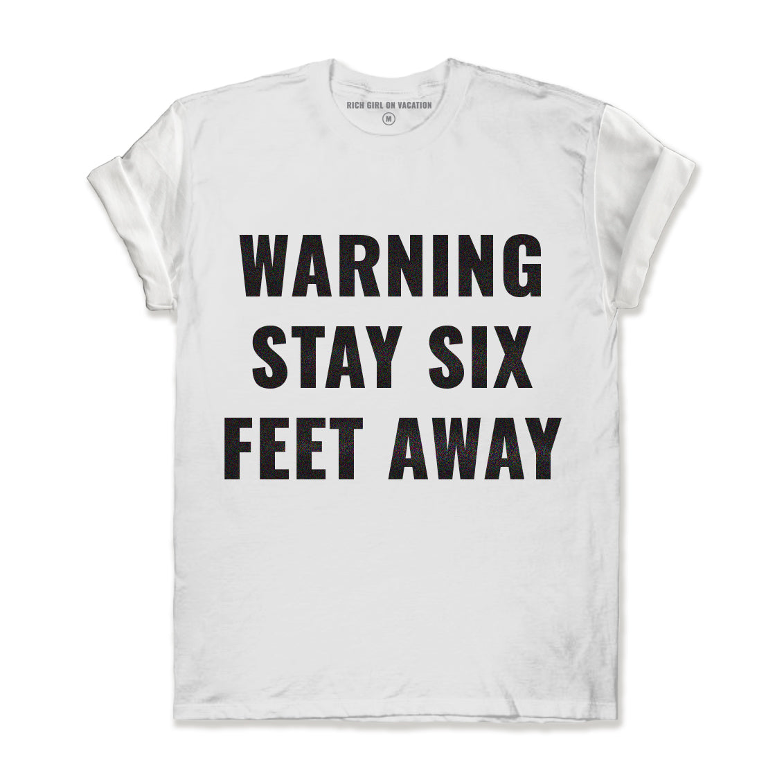 WARNING STAY SIX FEET AWAY