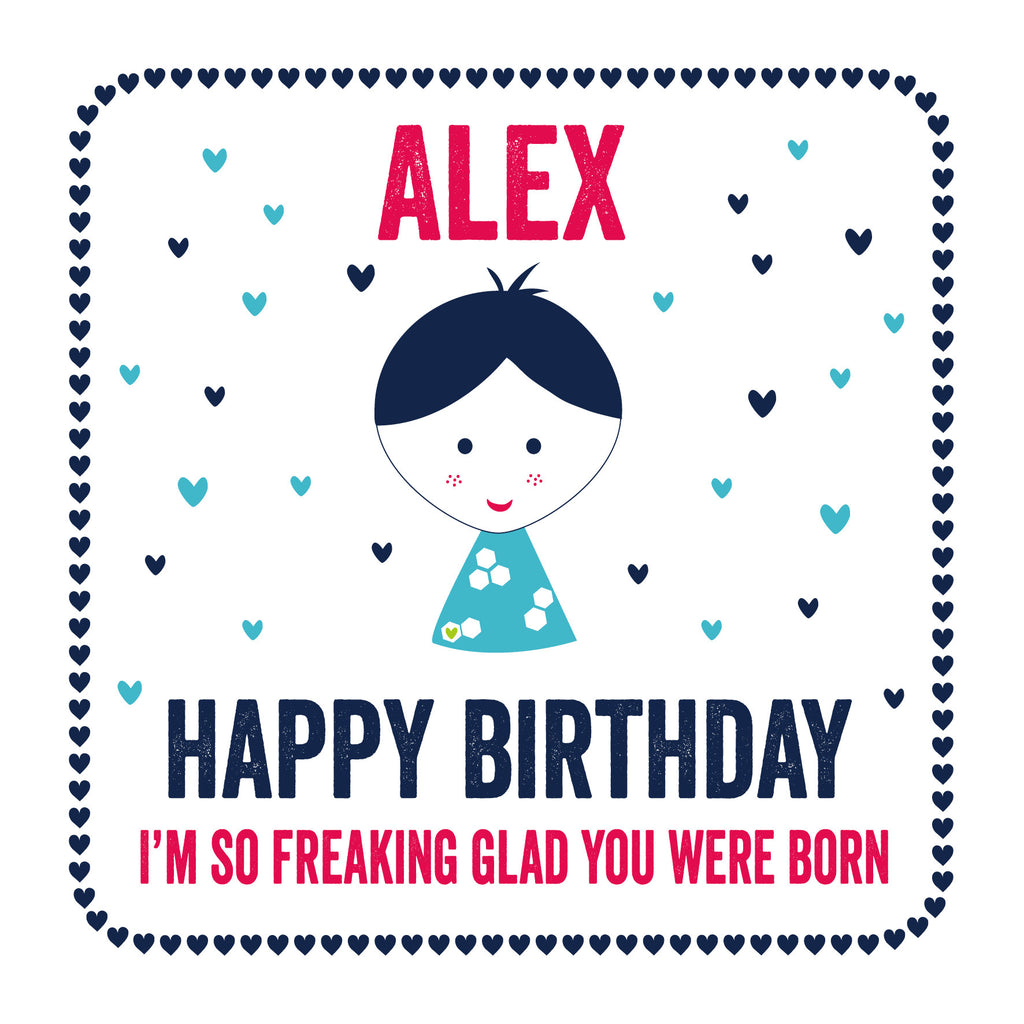 Personalised Freaking Glad You Were Born Happy Birthday Card