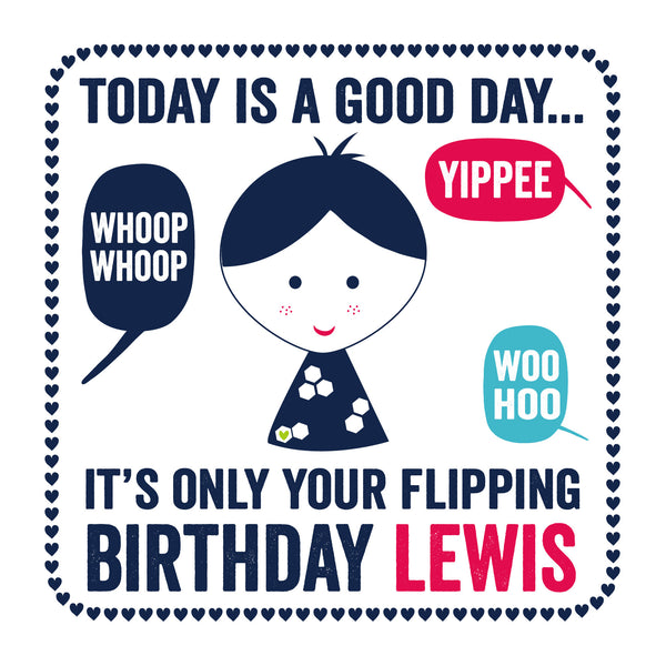 Personalised Today Is A Good Day Happy Birthday Card