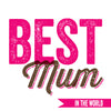 Best Mum In The World