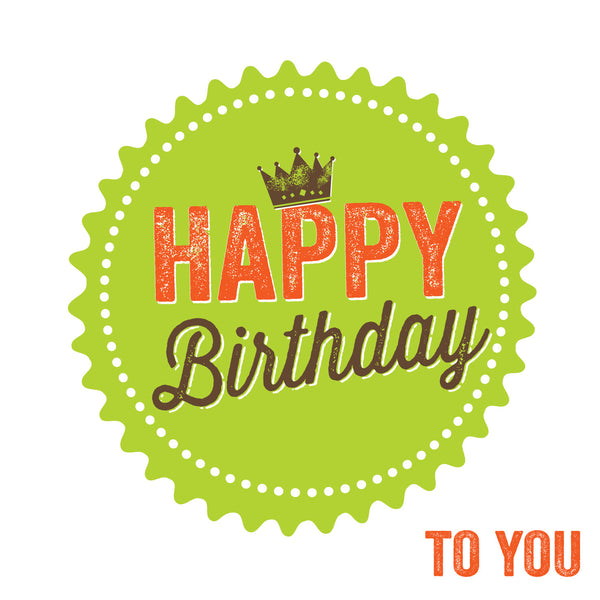 Happy Birthday To You Pressed Card