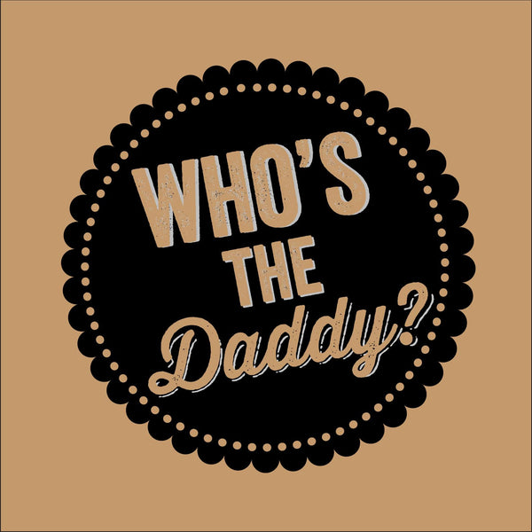 Who's The Daddy? Retro