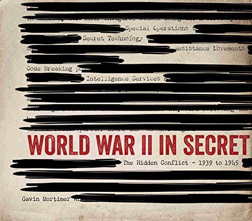World War II in secret : Gavin Mortimer