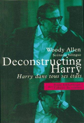 Deconstructing Harry : Woody Allen