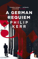 German Requiem, A : Philip Kerr