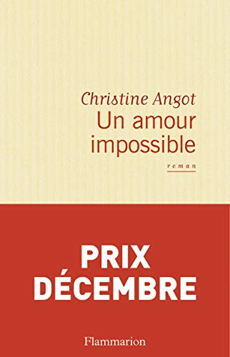 Un amour impossible : Christine Angot