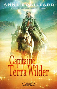 Capitaine Terra Wilder : Anne Robillard