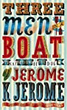 Three Men in a Boat: To Say Nothing of the Dog : Jerome K. Jerome