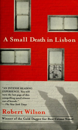 Small Death in Lisbon, A : Robert Wilson