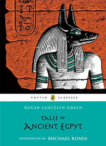 Tales of Ancient Egypt (Puffin Classics) : Roger Lancelyn Green